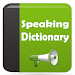 Speaking Dictionary